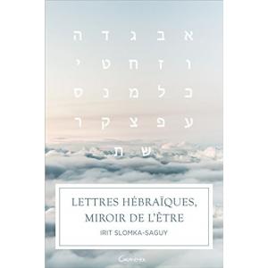 LETTRES HEBRAIQUE, MIROIR DE L'ETRE