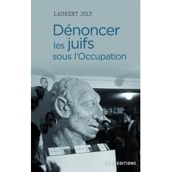 DENONCER LES JUIFS SOUS L'OCCUPATION