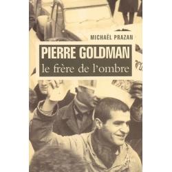 PIERRE GOLDMAN LE FRERE DE L'OMBRE