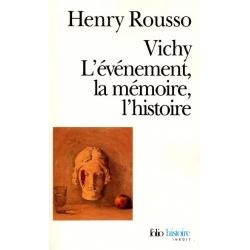 VICHY, L'EVENEMENT, LA MEMOIRE, L'HISTOIRE