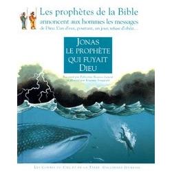 JONAS, LE PROPHETE QUI FUYAIT DIEU