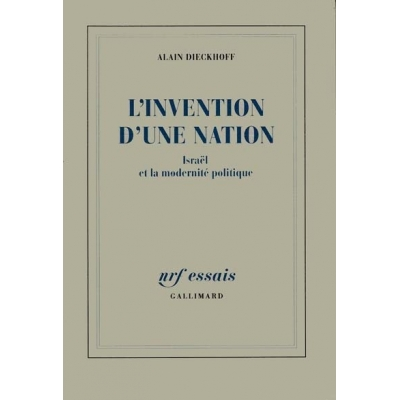 L'INVENTION D'UNE NATION : ISRAEL ET LA MODERNITE POLITIQUE