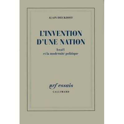 L'INVENTION D'UNE NATION : ISRAEL ET LA MODERNITE POLITIQUE