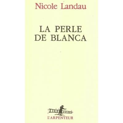 LA PERLE DE BLANCA