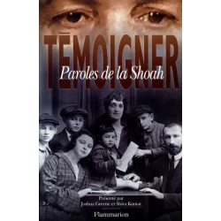 TEMOIGNER : PAROLES DE LA SHOAH
