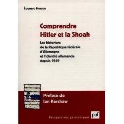 COMPRENDRE HITLER ET LA SHOAH