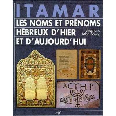 ITAMAR LES NOMS ET PRENOMS HEBREUX D HIER ET D AUJOURD HUI