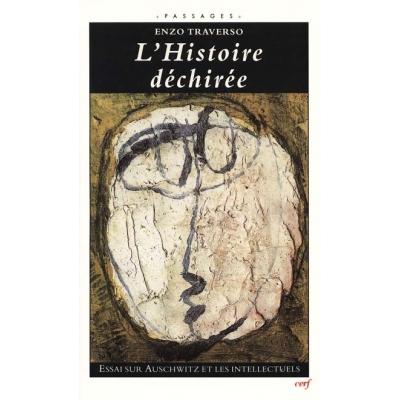 L'HISTOIRE DECHIREE ESSAI SUR AUSCHWITZ ET LES  INTELLECTUELS
