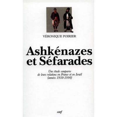 ASHKENAZES ET SEFARADES. UNE ETUDE COMPAREE DE  LEURS RELATIONS EN FRANCE