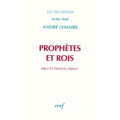 PROPHETES ET ROIS BIBLE ET PROCHE ORIENT