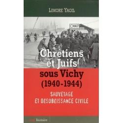 CHRETIENS ET JUIFS SOUS VICHY 1940 - 1944