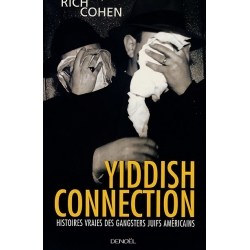 YIDDISH CONNECTION : HISTOIRES VRAIES DES GANGSTERS JUIFS AMERICAINS