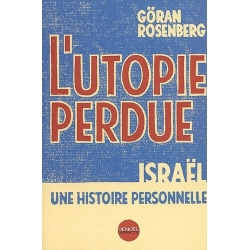 L'UTOPIE PERDUE : ISRAEL, UNE HISTOIRE PERSONNELLE