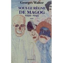 SOUS LE REGNE DE MAGOG 1939-1945