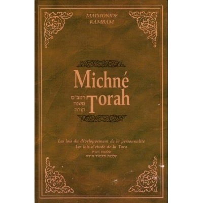 MICHNE TORAH : HILKHOT DEOT & HILKHOT TALMOUD TORAH (EDITION BILINGUE)