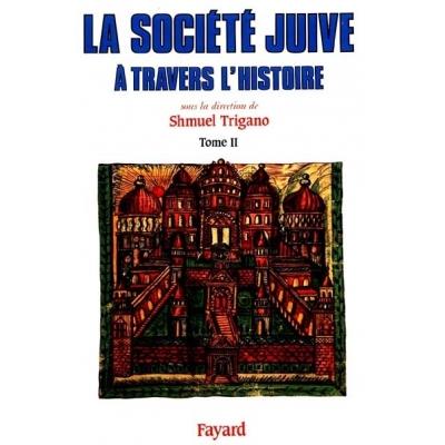 LA SOCIETE JUIVE A TRAVERS L'HISTOIRE T.2 - LES LIENS DE L'ALLIANCE
