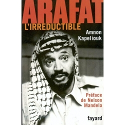ARAFAT L'IRREDUCTIBLE