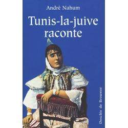 TUNIS-LA-JUIVE RACONTE