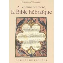 AU COMMENCEMENT LA BIBLE HEBRAIQUE