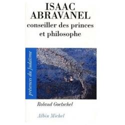 ISAAC ABRAVANEL, CONSEILLER DES PRINCES ET PHILOSOPHE 1437-1508