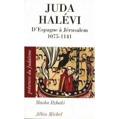 JUDA HALEVI - D'ESPAGNE A JERUSALEM (1075 -1141)