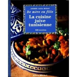 LA CUISINE JUIVE TUNISIENNE DE MERE EN FILLE:320 RECETTES