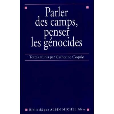 PARLER DES CAMPS, PENSER LES GENOCIDES