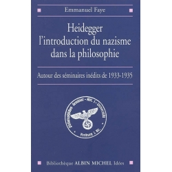 HEIDEGGER. L'INTRODUCTION DU NAZISME DANS LA PHILOSOPHIE