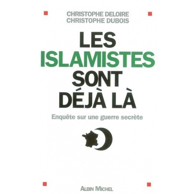 LES ISLAMISTES SONT DEJA LA