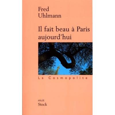 IL FAIT BEAU A PARIS AUJOURD'HUI