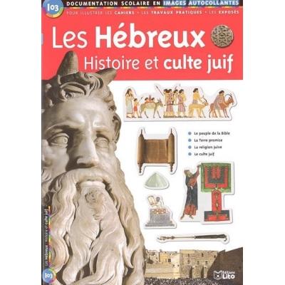 LES HEBREUX : HISTOIRE ET CULTE JUIF