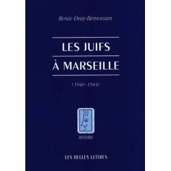 LES JUIFS A MARSEILLE 1940-1944
