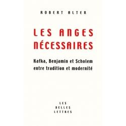 LES ANGES NECESSAIRES/KAFKA-BENJAMIN-SCHOLEM