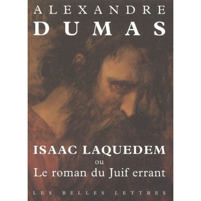ISAAC LAQUEDEM OU LE ROMAN DU JUIF ERRANT