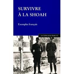 CAHIERS DE LA SHOAH N5/2001/SURVIVRE A LA SHOAH