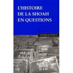 CAHIERS SHOAH N6/2002/HISTOIRE DE LA SHOAH EN QUESTIONS