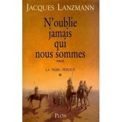N'OUBLIE JAMAIS QUI NOUS  SOMMES : LA TRIBU PERDUE T.1
