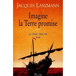 IMAGINE LA TERRE PROMISE : LA TRIBU PERDUE T.2