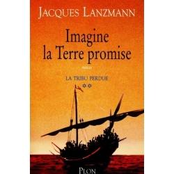 IMAGINE LA TERRE PROMISE : LA TRIBU PERDUE T.2