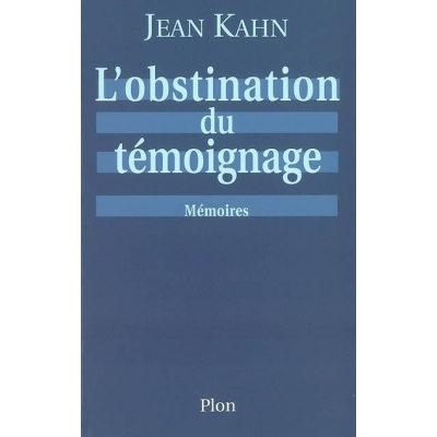 L'OBSTINATION DU TEMOIGNAGE