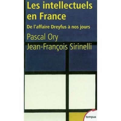 LES INTELLECTUELS EN FRANCE DE L'AFFAIRE DREYFUS A NOS JOURS