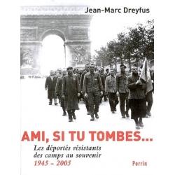 AMI  SI TU TOMBES...LES DEPORTES RESISTANTS DES  CAMPS AU SOUVENIR 1945 2005