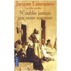 LA TRIBU PERDUE TOME 1 N'OUBLIE JAMAIS QUI NOUS  SOMMES