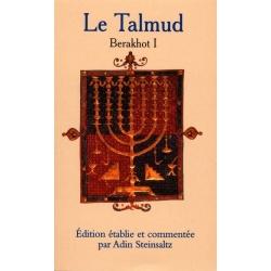 LE TALMUD BERAKHOT I