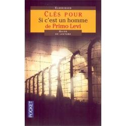 SI C'EST UN HOMME : LES CLES DE L'OEUVRE