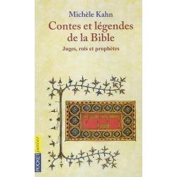 CONTES ET LEGENDES DE LA BIBLE : T.2 JUGES  ROIS ET  PROPHETES