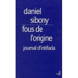 FOUS DE L'ORIGINE - JOURNAL D'INTIFADA