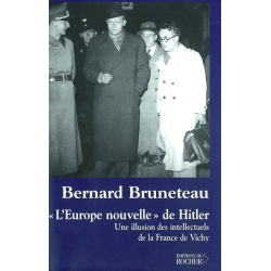 L'EUROPE NOUVELLE DE HITLER: UNE ILLUSION DES INTELLECTUELS DE LA FRANCE DE VICHY