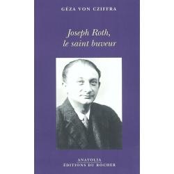 JOSEPH ROTH LE SAINT-BUVEUR : SOUVENIRS
