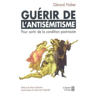 GUERIR DE L'ANTISEMITISME